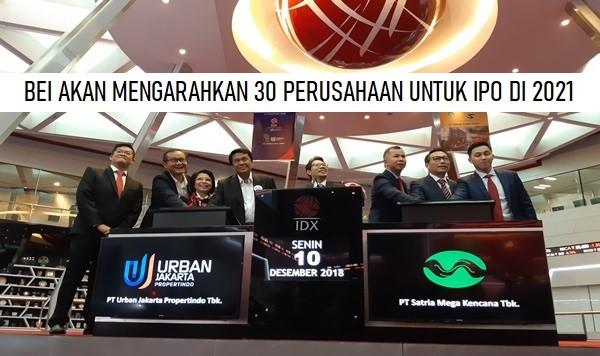 BURSA EFEK INDONESIA AKAN MENGARAHKAN 30 PERUSAHAAN UNTUK IPO DI TAHUN 2021