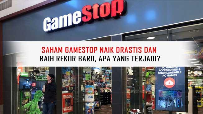 Saham GameStop Naik Drastis dan Raih Rekor Baru, Apa yang Terjadi?