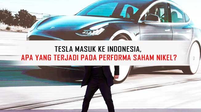 Tesla Masuk ke Indonesia, Apa yang terjadi Pada Performa Saham Nikel?