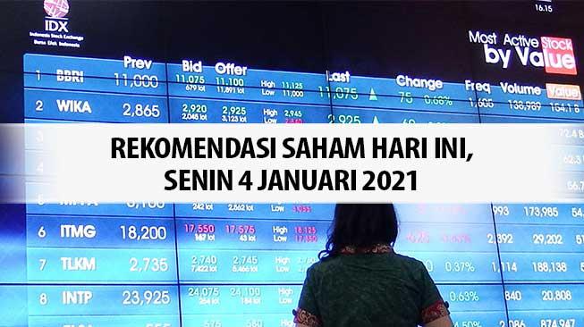 Rekomendasi Saham Hari ini, Senin 4 Januari 2021
