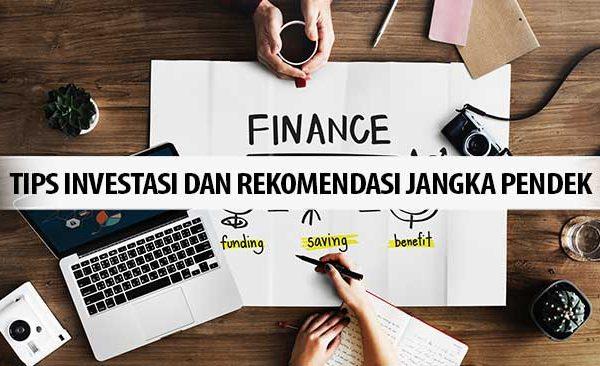 Tips Investasi dan Rekomendasi Jangka Pendek