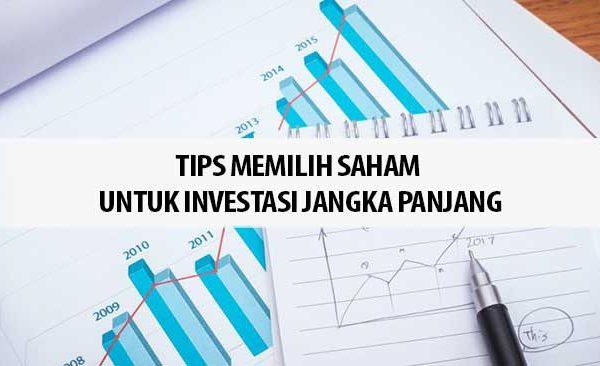 Tips Memilih Saham untuk Investasi Jangka Panjang