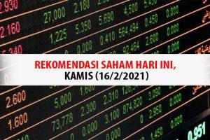 Rekomendasi Saham Hari Ini, Kamis (16/2/2021)
