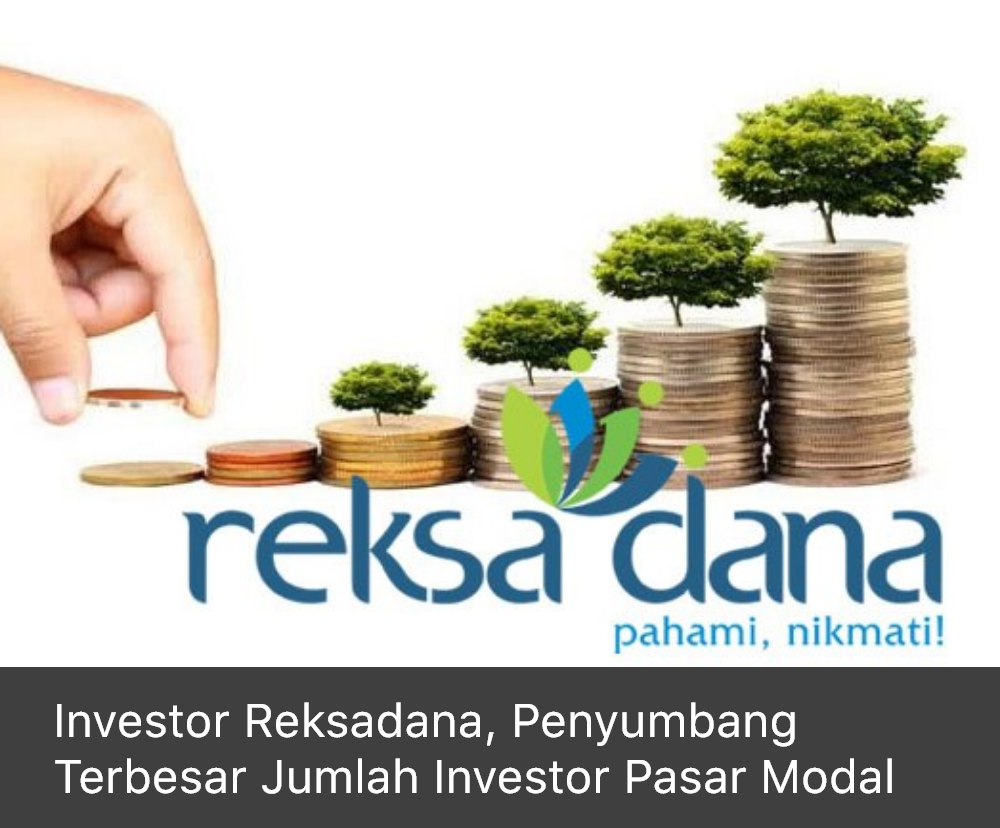 Investor Reksadana, Penyumbang Terbesar Jumlah Investor Pasar Modal